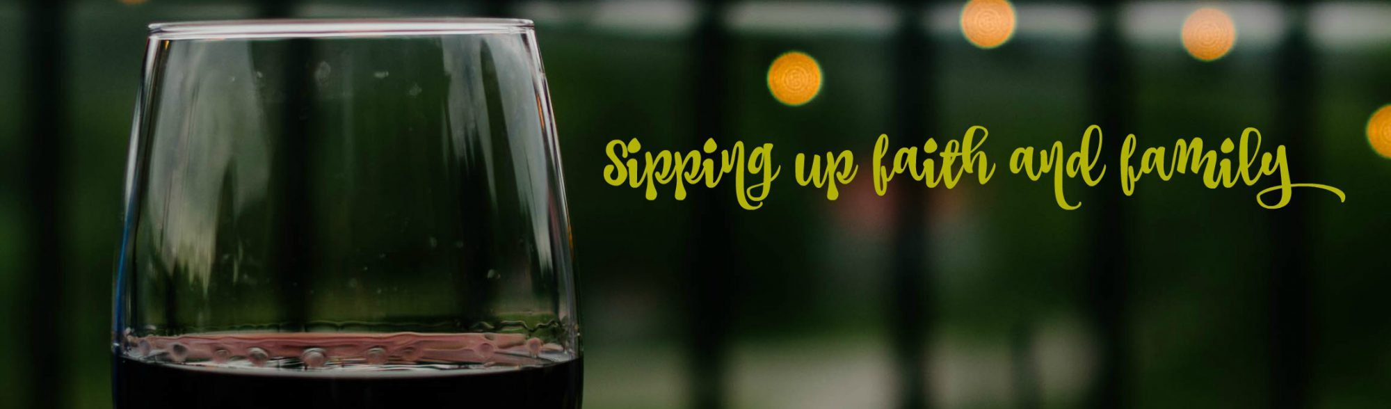 Chasing time and Drinking wine | Sipping up faith and family